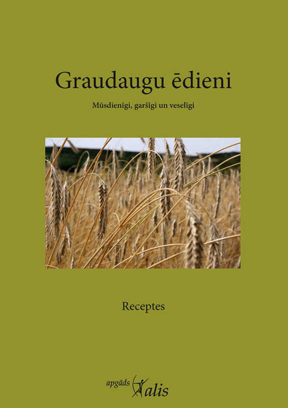 Graudaugu ēdieni - autoru kolektīvs, Bādvilbelas (Vācija) Uztura pētniecības biedrības izdevums