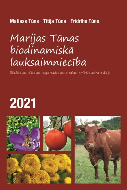 MARIJAS TŪNAS BIODINAMISKĀ LAUKSAIMNIECĪBA 2021 - Matiass Tūns, Titija Tūna, Frīdrihs Tūns