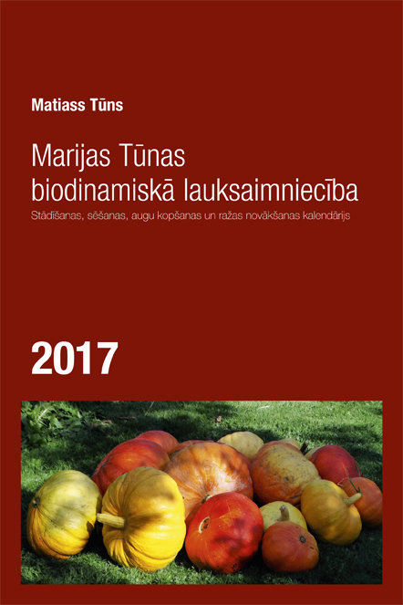MARIJAS TŪNAS BIODINAMISKĀ LAUKSAIMNIECĪBA 2017 - Matiass Tūns