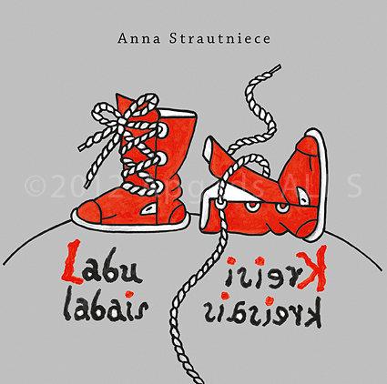 LABU LABAIS, KREISI KREISAIS - Anna Strautniece