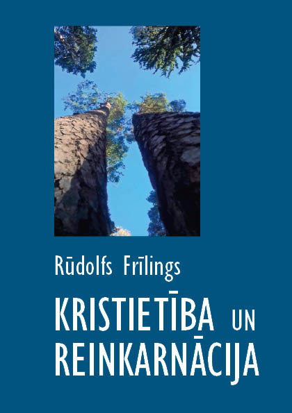 Kristietība un reinkarnācija - Rūdolfs Frīlings
