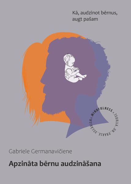 Apzināta bērnu audzināšana - Gabriele Germanavičiene