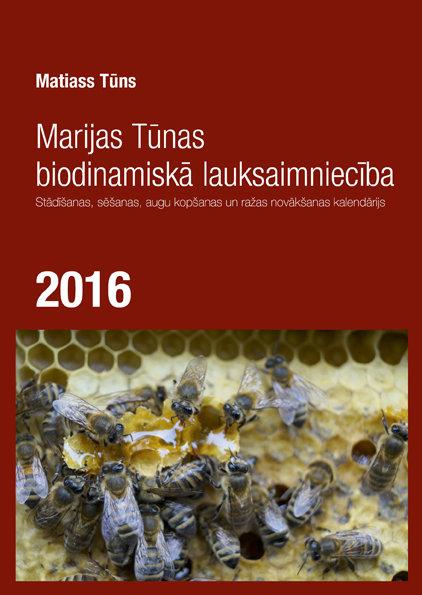 MARIJAS TŪNAS BIODINAMISKĀ LAUKSAIMNIECĪBA 2016 - Matiass Tūns