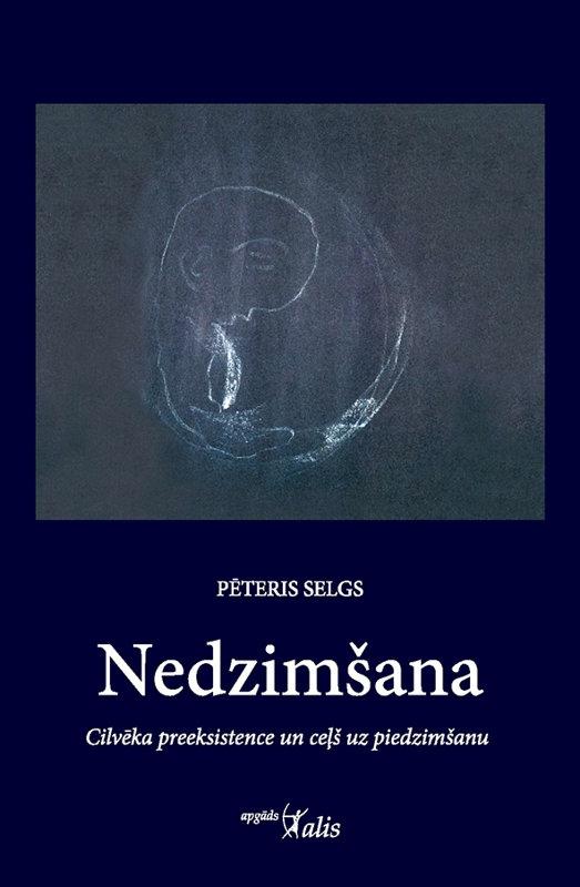 Nedzimšana - Pēteris Selgs