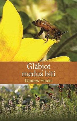 Glābjot medus biti - Ginters Hauks