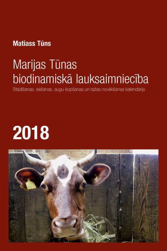 MARIJAS TŪNAS BIODINAMISKĀ LAUKSAIMNIECĪBA 2018 - Matiass Tūns