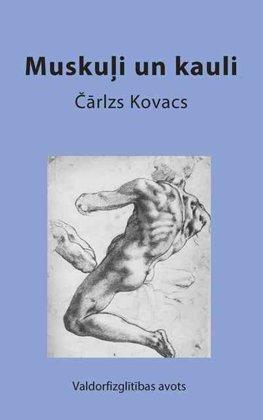 Muskuļi un kauli - Čārlzs Kovacs